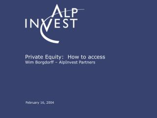 Private Equity:  How to access Wim Borgdorff – AlpInvest Partners