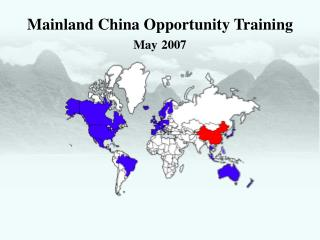 Mainland China Opportunity Training May 2007