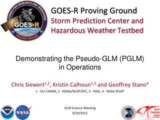 GOES-R Proving Ground Storm Prediction Center and Hazardous Weather  Testbed