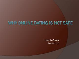 WHY ONLINE DATING IS NOT SAFE