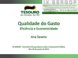 Qualidade do Gasto Eficiência e Economicidade Ana Severo