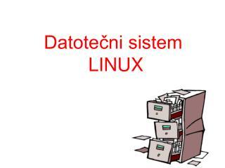 Datote?ni sistem  LINUX
