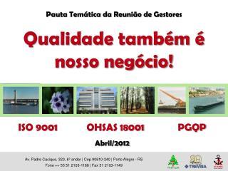 Av. Padre Cacique, 320, 6� andar | Cep 90810-240 | Porto Alegre - RS