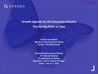 Growth Agenda for the Insurance Industry The Eureko Point of View