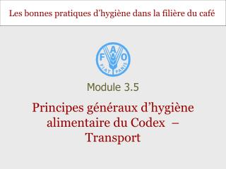 Principes g�n�raux d�hygi�ne alimentaire du Codex  � Transport
