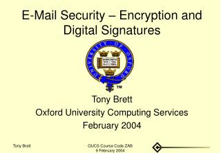 E-Mail Security – Encryption and Digital Signatures