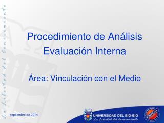 Procedimiento de Análisis Evaluación Interna Área: Vinculación con el Medio