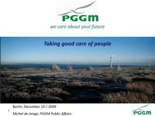 Berlin, December 10 / 2009 Michel de Jonge, PGGM Public Affairs