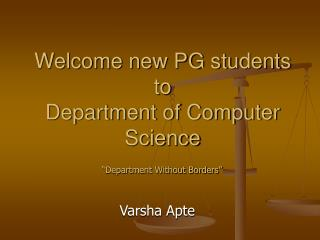 Welcome new PG students to  Department of Computer Science
