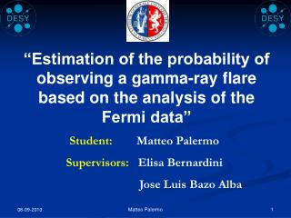 Student:         Matteo Palermo Supervisors:    Elisa Bernardini
