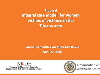 Proposal Integral care model  for women  victims of violence in the  Tijuana area