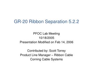 GR-20 Ribbon Separation 5.2.2