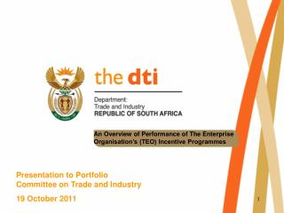 Presentation to Portfolio  Committee on Trade and Industry  19 October 2011