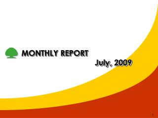 MONTHLY REPORT                                   July, 2009