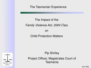 The Tasmanian Experience