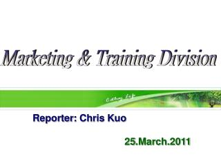 Reporter :  Chris Kuo  25.March.2011