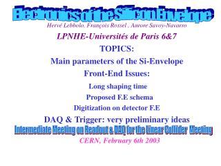 Hervé Lebbolo, François Rossel , Aurore Savoy-Navarro LPNHE-Universités de Paris 6&7 TOPICS: