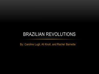 Brazilian Revolutions