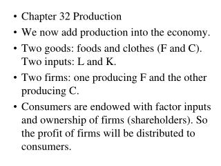 Chapter 32 Production We now add production into the economy.