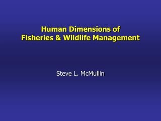 Human Dimensions of Fisheries & Wildlife Management