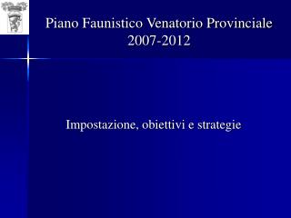Piano Faunistico Venatorio Provinciale 2007-2012