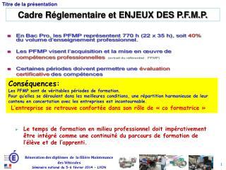 Cadre Réglementaire et ENJEUX DES P.F.M.P.