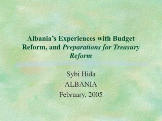 Albania's Experiences with Budget Reform, and  Preparations for Treasury Reform