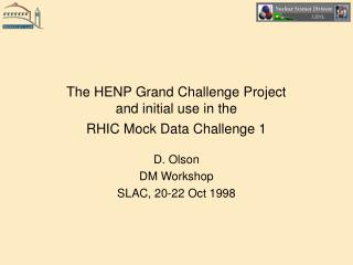 The HENP Grand Challenge Project and initial use in the  RHIC Mock Data Challenge 1