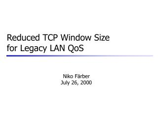 Reduced TCP Window Size for Legacy LAN QoS