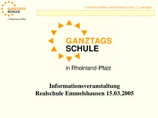 Informationsveranstaltung Realschule Emmelshausen 15.03.2005