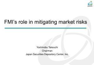 FMI�s role in mitigating market risks