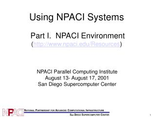 Using NPACI Systems Part I.  NPACI Environment ( npaci/Resources )