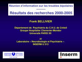 Réunion d'information sur les troubles bipolaires ---------- Résultats des recherches 2000-2005