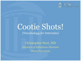 Cootie Shots! (Vaccinology for Internists)