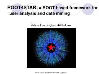ROOT4STAR:  a ROOT based framework for user analysis and data mining