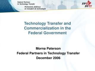 Technology Transfer and Commercialization in the  Federal Government