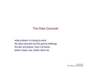 The Data Carousel