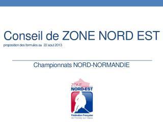 Conseil de ZONE NORD EST proposition des formules au  22 aout 2013