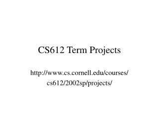 CS612 Term Projects