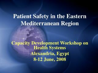 Patient Safety in the Eastern Mediterranean Region