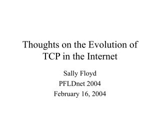 Thoughts on the Evolution of TCP in the Internet