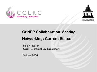 GridPP Collaboration Meeting Networking: Current Status