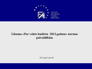 Likuma «Par valsts budžetu  2012.gadam» normas pašvaldībām