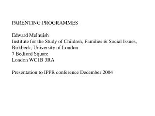 PARENTING PROGRAMMES Edward Melhuish