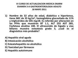 VI CURSO DE ACTUALIZACION MEDICA ENARM  EXAMEN 3-A GASTROENTEROLOGIA ADULTO      18 MAYO 2011