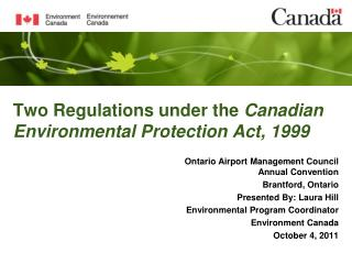 Two Regulations under the  Canadian Environmental Protection Act, 1999