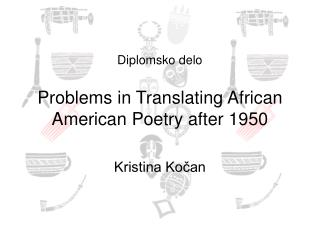 Diplomsko delo Problems in  T ranslating African American  P oetry after 1950