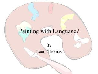 Painting with Language?