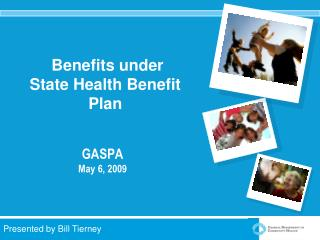 Benefits under                           State Health Benefit Plan