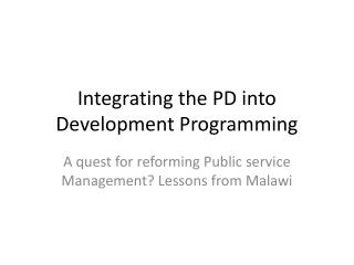 Integrating the PD into Development Programming